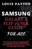 SAMSUNG GALAXY Z FLIP 3 USER GUIDE FOR ALL: The Illustrative Manual to Learning how to Setup and Operate your Z Flip 3 5G 2021 Device with Basic and Advance Tips & Tricks for both Freshers and Experts