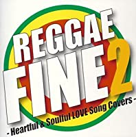 RAGGAE FINE2-Heartful&Soulful LOVE Song Covers-
