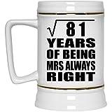 9th Anniversary Square Root of 81 Years of Being Mrs Always Right - Beer Stein Jarra de Cerveza, de Cerámica - Regalo para Cumpleaños, Aniversario, Día de Navidad o Día de Acción de Gracias