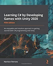 Permalink to Learning C# by Developing Games with Unity 2020: An enjoyable and intuitive approach to getting started with C# programming and Unity, 5th Edition PDF