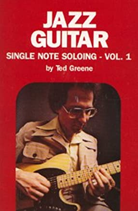 bd03d11190d48a Jazz Guitar  Single Note Soloing - Vol. 1 Paperback – 1990. by Ted Greene  ...