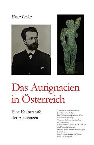 Das Aurignacien in Österreich: Eine Kulturstufe der Altsteinzeit