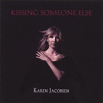 Kissing Someone Else