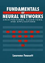 Fundamentals of Neural Networks: Architectures, Algorithms And Applications