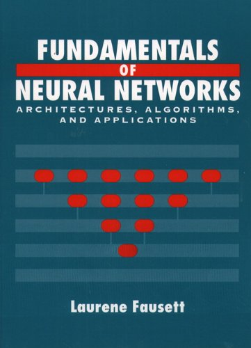 Fundamentals of Neural Networks: Architectures,...