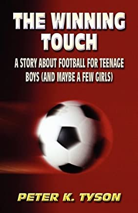 The Winning Touch: A Story about Football for Teenage Boys (and Maybe a Few Girls) by Peter K. Tyson (5-May-2011) Paperback
