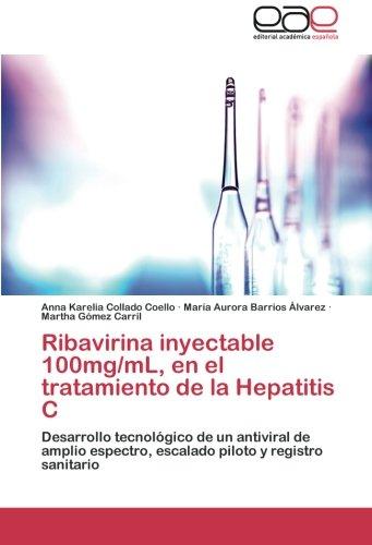 Ribavirina inyectable 100mg/mL, en el tratamiento de la Hepatitis C: Desarrollo tecnológico de un antiviral de amplio espectro, escalado piloto y registro sanitario