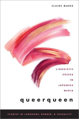 Compare Textbook Prices for queerqueen: Linguistic Excess in Japanese Media Studies in Language Gender and Sexuality  ISBN 9780190869601 by Maree, Claire