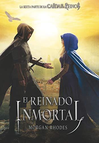 El reinado inmortal: 6 (La caída de los reinos)