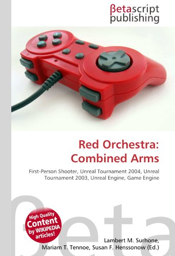 Red Orchestra: Combined Arms: First-Person Shooter, Unreal Tournament 2004, Unreal Tournament 2003, Unreal Engine, Game Engine