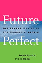 Future Perfect: Retirement Strategies for Productive People