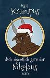 Weil Krampus doch eigentlich gern der Nikolaus wäre - Eine Krampusgeschichte: Das fabelhafte Weihnachtsbuch mit einer zauberhaften Weihnachtsgeschichte für Kinder und Erwachsene