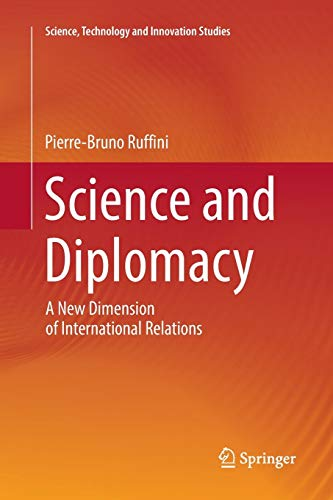 Science and Diplomacy: A New Dimension of International Relations (Science, Technology and Innovation Studies)