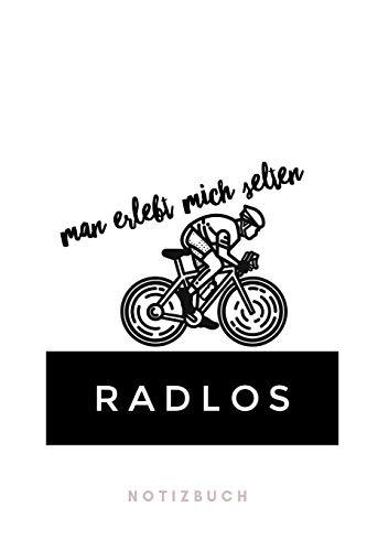 Man erlebt mich selten Radlos Notizbuch: 110 Seiten | 15.24 x 22.86 cm | Geschenk für Radfahrer | Lustiger Spruch Fahrrad | Streckenbuch | Fahrtenbuch | Reisejournal
