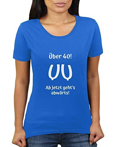 T-shirt pour femme de KaterLikoli avec inscription « mit 40 – ab jetzt geht's abwärts! » - Bleu - 42