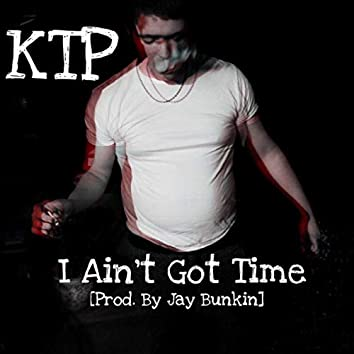 I Ain't Got Time (Radio Edit)