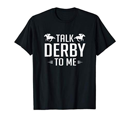 Funny Talk Derby To Me Horse Racing T-Shirt
