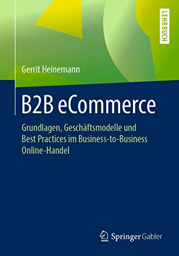 B2B eCommerce: Grundlagen, Geschäftsmodelle und Best Practices im Business-to-Business Online-Handel