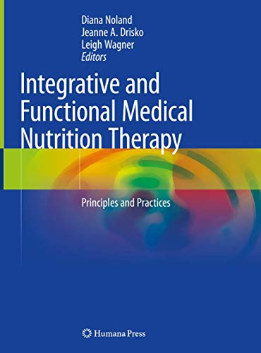 Compare Textbook Prices for Integrative and Functional Medical Nutrition Therapy: Principles and Practices Nutrition and Health 1st ed. 2020 Edition ISBN 9783030307295 by Noland, Diana,Drisko, Jeanne A.,Wagner, Leigh