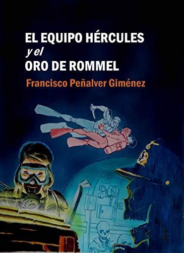 El Equipo Hércules y el oro de Rommel