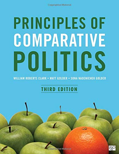 Compare Textbook Prices for Principles of Comparative Politics 3 Edition ISBN 9781506318127 by Clark, William Roberts,Golder, Matt,Golder, Sona N.