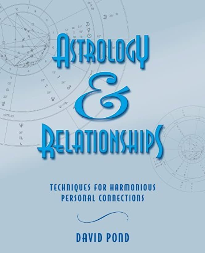 Astrology & Relationships: Techniques for Harmonious Personal Connections by David Pond (2001-07-08)
