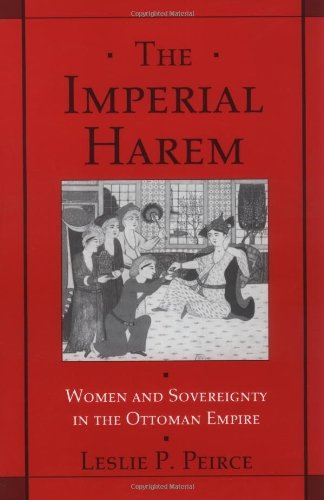 The Imperial Harem: Women and Sovereignty in the Ottoman Empire (Studies in Middle Eastern History) (English Edition)