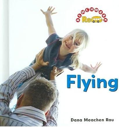 [( Flying )] [by: Dana Meachen Rau] [Aug-2006]