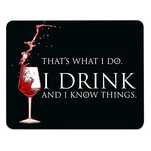 'ADDIES Thats What I Do I Drink and I Know Things Mousepad Game of Thrones 'I Drink and I Know Things 240mmx190mm con diseño