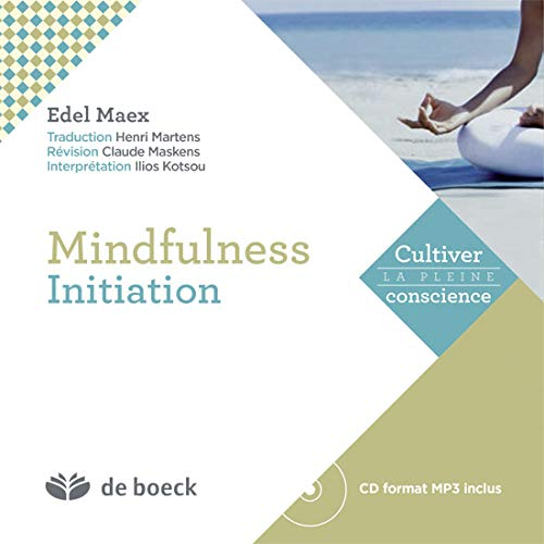 Mindfulness : Initiation (livre + CD format MP 3) (Cultiver la pleine conscience)
