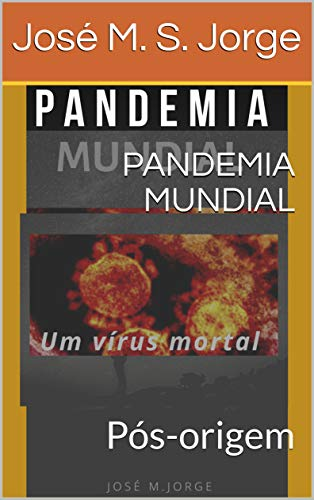 PANDEMIA MUNDIAL: Pós-origem