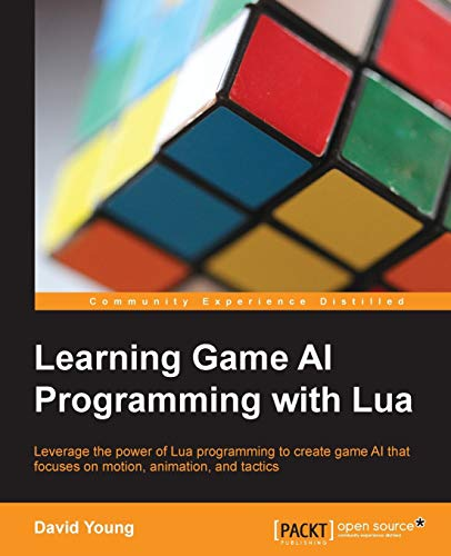 Learning Game AI Programming with Lua (English Edition)