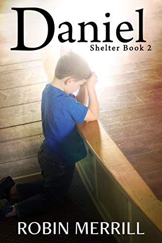 Daniel (Shelter Trilogy Book 2) by [Robin Merrill]