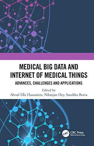 Medical Big Data and Internet of Medical Things: Advances, Challenges and Applications (English Edition)