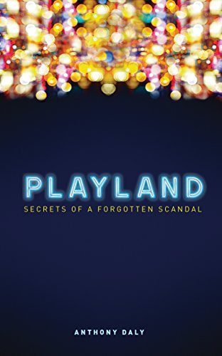Playland: Secrets of a forgotten scandal (English Edition)