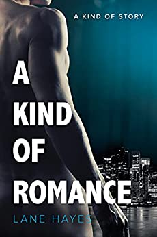 A Kind of Romance (A Kind of Stories Book 2) by [Lane Hayes]