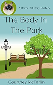 The Body in the Park: A Razzy Cat Cozy Mystery Series #1