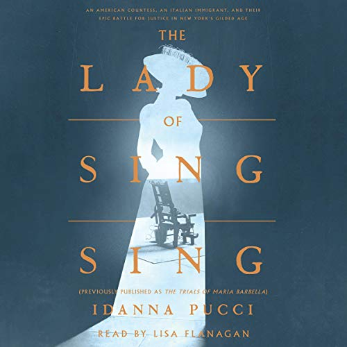 The Lady of Sing Sing Audiobook By Idanna Pucci cover art
