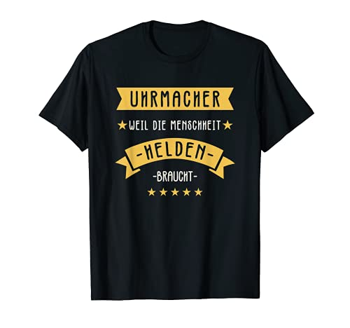 Herren Uhrmacher Helden Lustiger Spruch Uhr T-Shirt