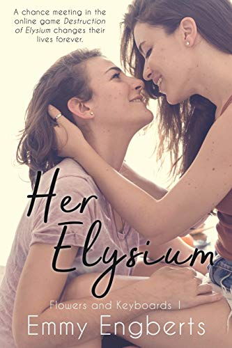 Her Elysium (Flowers and Keyboards, Band 1)