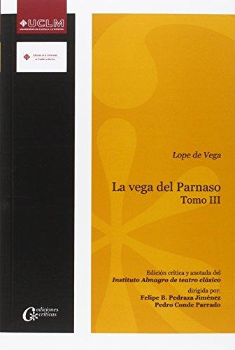 La vega del Parnaso: Lope de Vega. Tomo III: 015 (EDICIONES CRÍTICAS)