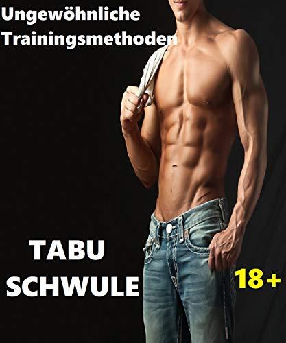 (t.a.b.u schwule Geschichten)-Ungewöhnliche Trainingsmethoden.