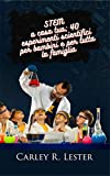STEM a casa tua: 40 esperimenti scientifici per bambini e per tutta la famiglia