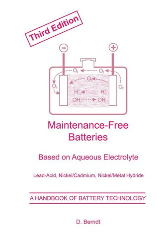 Maintenance-Free Batteries: A Handbook of Battery Technology: Lead-acid, Nickel/Cadmium, Nickel/Metal Hydride - A Handbook of Battery Technology (Power Sources Technology, 5)