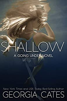 Shallow: A High School Enemies to Lover Romance (A Going Under Novel Book 2) by [Georgia Cates]
