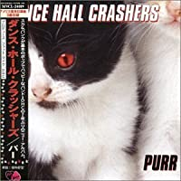 Purr by Dance Hall Crashers (2004-07-20)