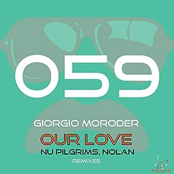 Our Love (Nu Pilgrims, Nolan Remixes)