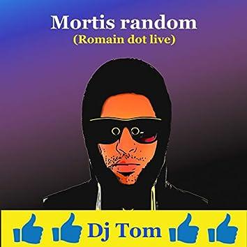 Mortis random (Romain dot live)
