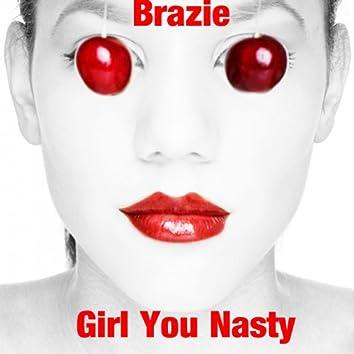 Girl You Nasty