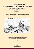 Jacob Cuelbis: El Thesoro Chorográphico de Las Espannas Volumen I (Tradición Clásica Y Humanística En España E Hispanoamérica)